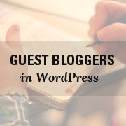 Guest Bloggers in WordPress