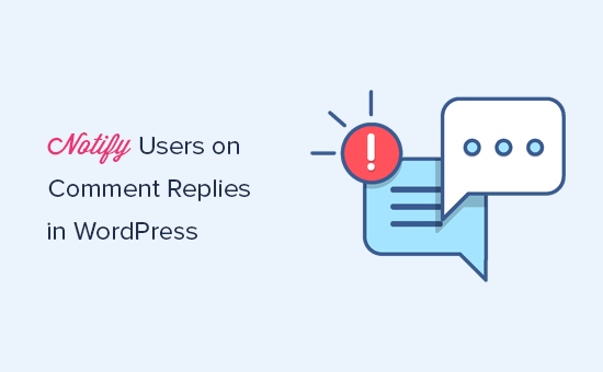 Notify users only on replies to their WordPress comments