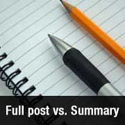 Full Posts vs. Summary