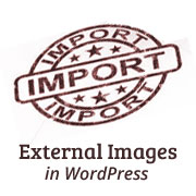 Import External Images in WordPress