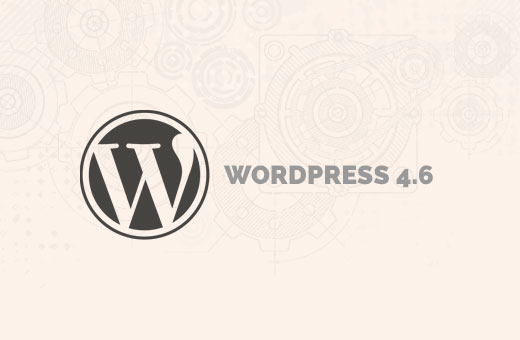 What's new in WordPress 4.6 (Features and Screenshots)