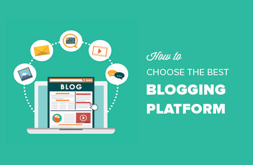How to choose the best blogging platform
