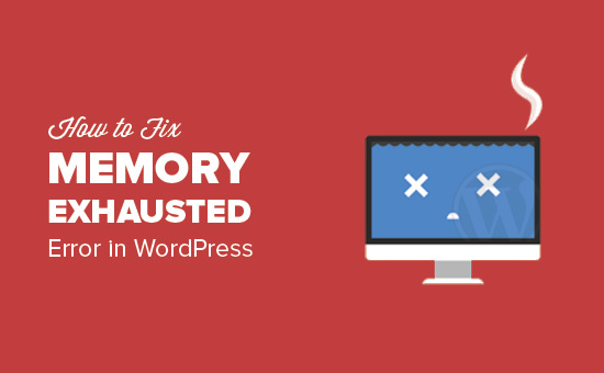 Fix: WordPress Memory Exhausted Error - Increase PHP Memory