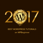 Best of Best WordPress Tutorials of 2017 on WPBeginner