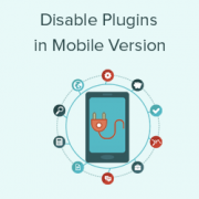 How to Disable Specific WordPress Plugins for Mobile Users