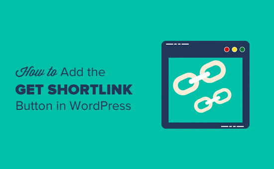 How to Get the Get Shortlink Button in WordPress
