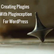 Pluginception: Using a Plugin to Create a Plugin in WordPress