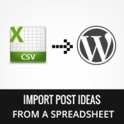 How to Import Post Ideas from CSV Spreadsheet in WordPress