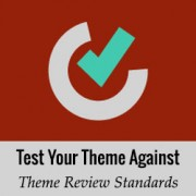 How to Test Your WordPress Theme Against Latest Standards
