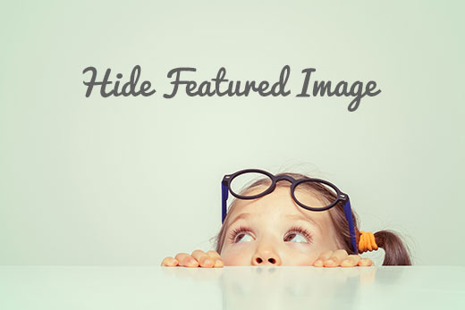 Hiding featured image for some posts in WordPress