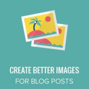 16 Tools to Create Better Images for Your Blog Posts