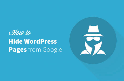 Hiding a WordPress post or page from Google