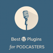 10 Best WordPress Plugins for Podcasters