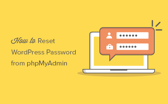 Reset your WordPress password from phpMyAdmin