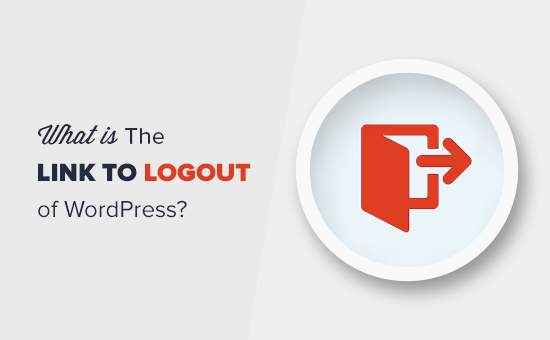 Link to logout of WordPress