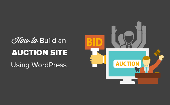 How To Build An Auction Site Like Ebay Using Wordpress