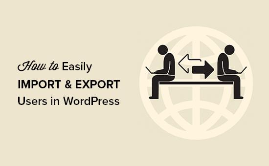 Gebruikers importeren en exporteren in WordPress