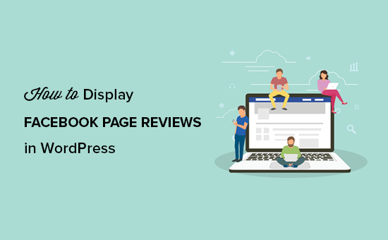 How to Display Your Facebook Page Reviews in WordPress