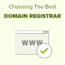 How to Choose the Best Domain Registrar in 2018 (Compared)