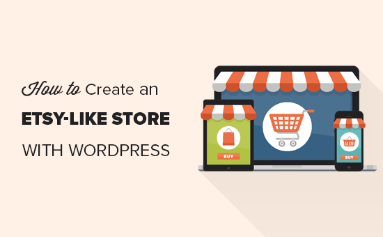 How to Create an Etsy-Like Store with WordPress