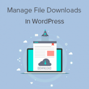 How to Manage, Track, and Control File Downloads in WordPress