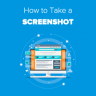 How to Take a Screenshot for Blog Posts