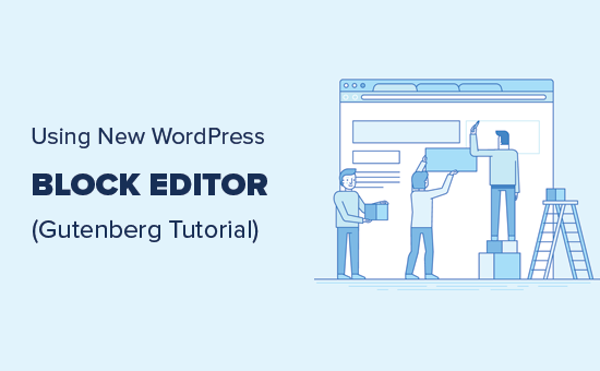 Using the new WordPress block editor aka Gutenberg