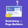 WordPress Page Builder Plugins vs Gutenberg