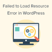"How To Fix ""Failed To Load Resource"" Error In WordPress"