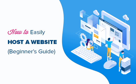 How to Host a Website (Simple Guide for Beginners) in 2019