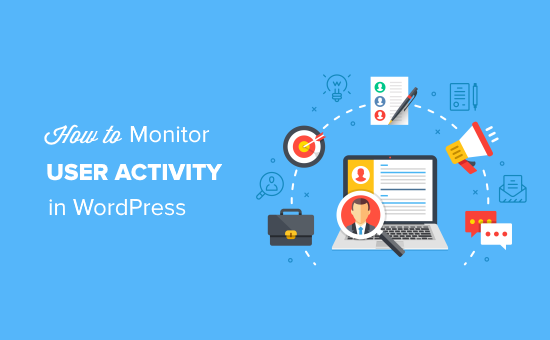 Monitor User Activity in WordPress