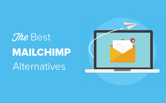 7 Best Mailchimp Alternatives of 2019 (Better Features + Free)