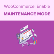 How to Enable Maintenance Mode for WooCommerce