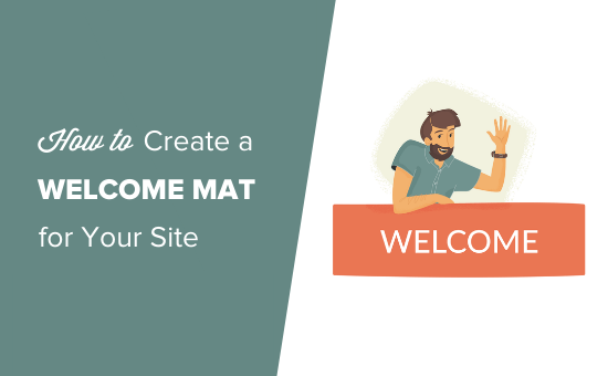 create welcome mat 550x340 - How to Create a Welcome Mat for Your WordPress Site