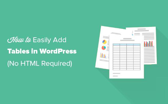 Agregar tablas en WordPress sin escribir ningún HTML