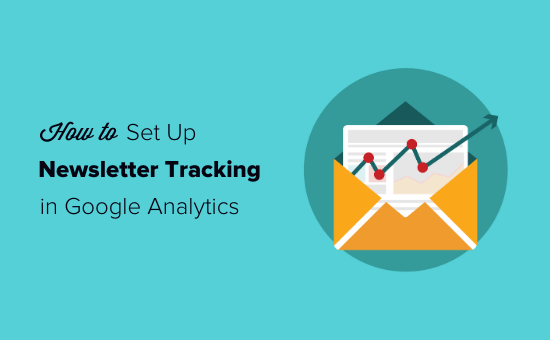 google analytics email newsletter 550x340 - How to Set Up Email Newsletter Tracking in Google Analytics