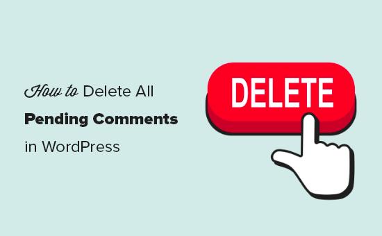 Suppression de tous les commentaires en attente dans WordPress