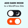 How to Add Dark Mode to Your WordPress Website (Easy)