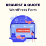 How to Create a Request a Quote Form in WordPress (Easy)