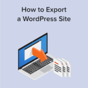 How to Export a WordPress Site (Beginner's Guide)
