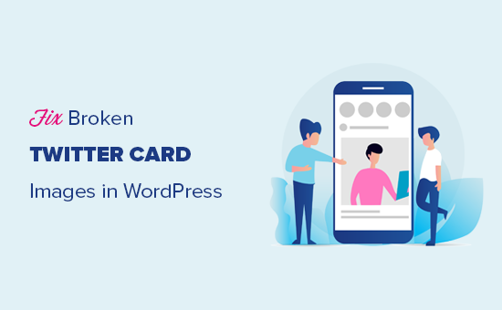 Fixing broken or missing Twitter card images in WordPress